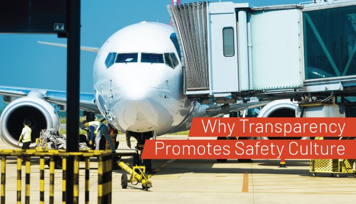 Why Transparency Promotes Safety Culture in Aviation SMS
