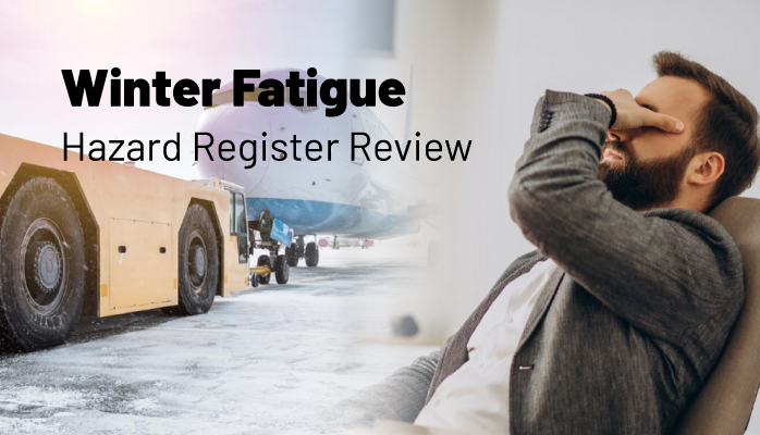 Winter Fatigue Hazard Register Review - Aviation SMS SRM & SA Example
